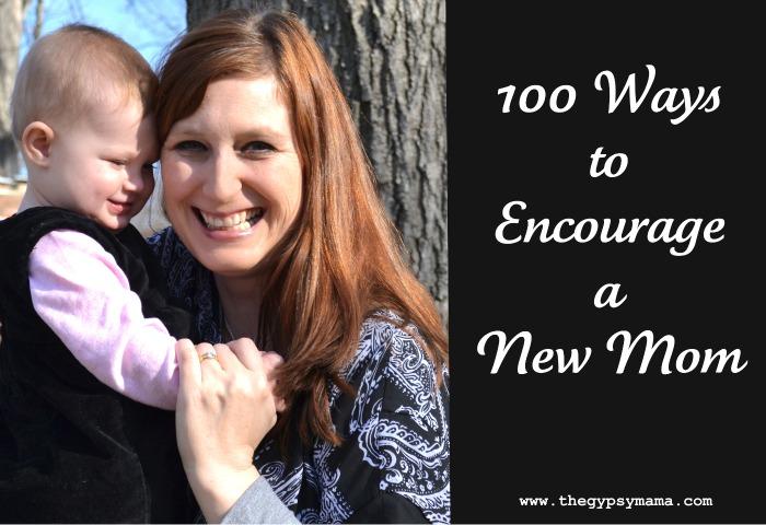 100 ways to encourage a new mom lisa jo baker