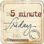 Five Minute Friday: Catch