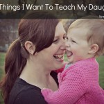 100 Things I Want to Teach My Daughter _lisa jo baker