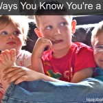100 Ways you Know You're a Mom from Lisa-Jo Baker
