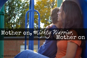 Mother On Mighty Warrior