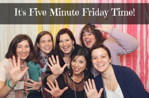 Five Minute Friday with Lisa-Jo Baker