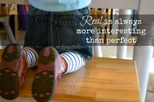 Real is always more interesting than perfect