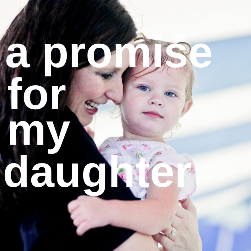A promise for my daughter