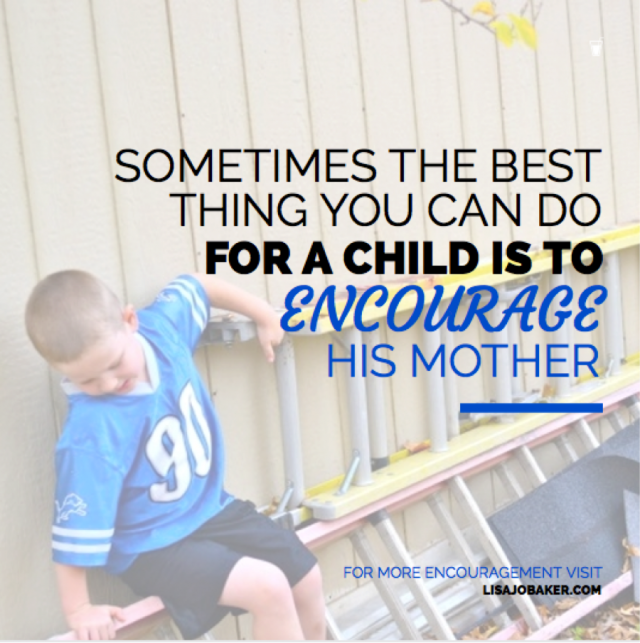 Sometimes the best thing you can do for a child is to encourage his mother