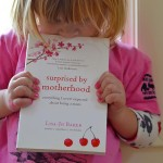 Surprised by Motherhood: The book I wrote for you and for me