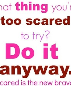That-thing-youre-too-scared-to-try.-Do-it-anyway.-lisajobaker.com_-640x640
