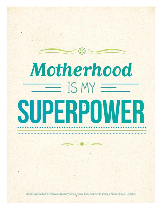 Motherhood Is My Superpower Poster