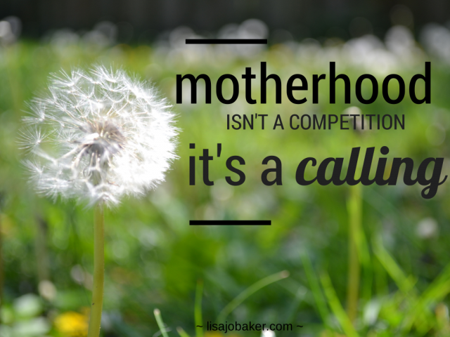motherhood isn't a competition it's a calling via new.thegypsymama.com