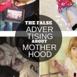 The false advertising about motherhood