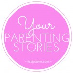 Your parenting stories2