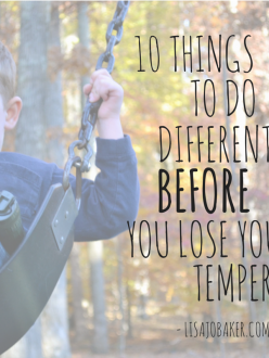 10 Things To Do Differently *Before* You Lose Your Temper